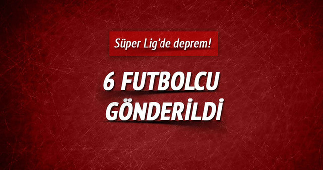 Süper Lig'de deprem!