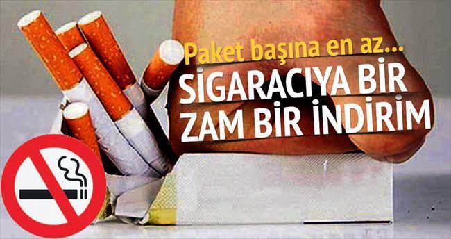 Sigaracıya bir zam bir indirim