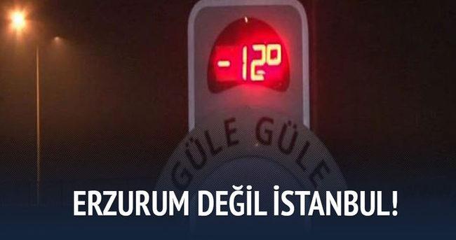 Erzurum değil İstanbul!