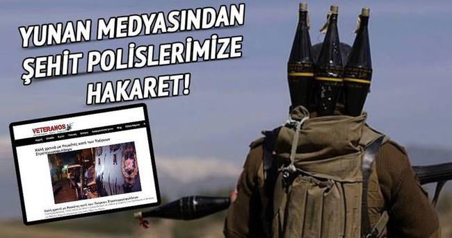 Yunan medyasından şehit polislerimize hakaret