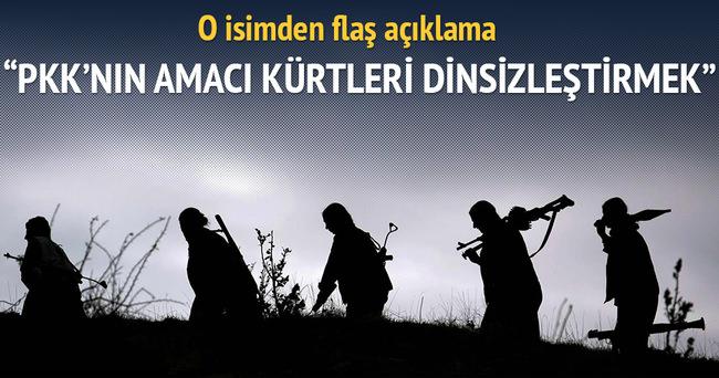 PKK'nın amacı Kürtleri dinsizleştirmek