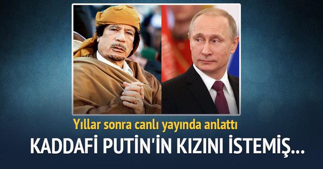 Kaddafi Putin'in kızını istemiş!