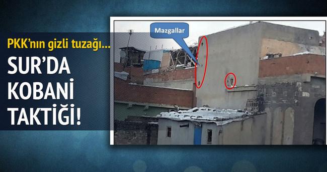 Sur'da Kobani taktiği!