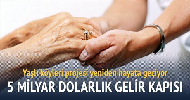 Yaşlı köyleri yılda 5 milyar $ getirir