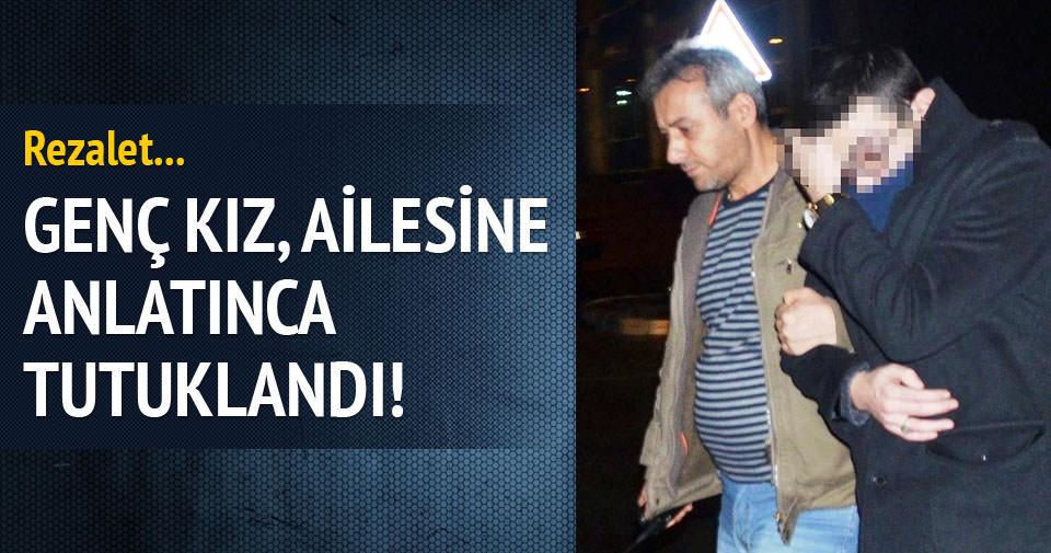 Liseli kıza taciz iddiasıyla tutuklandı