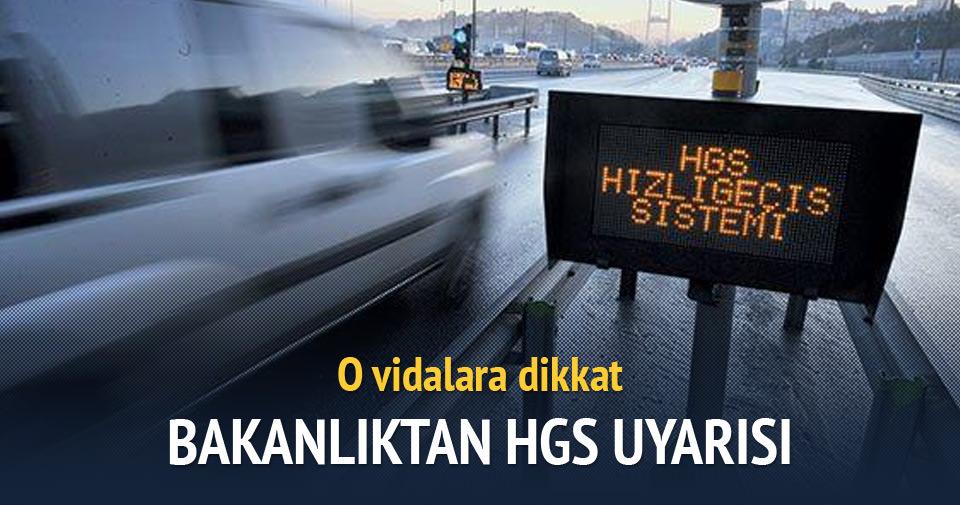 Bakanlıktan HGS için 'vida' uyarısı
