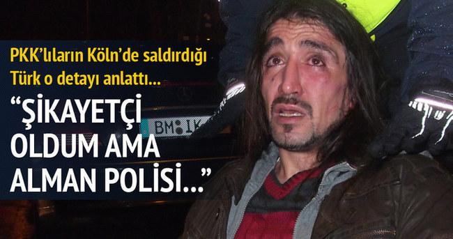 Almanya'da PKK'lıların saldırısına uğrayan Türk konuştu!