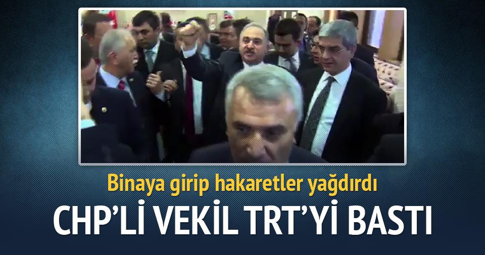 CHP'li vekil TRT'yi bastı