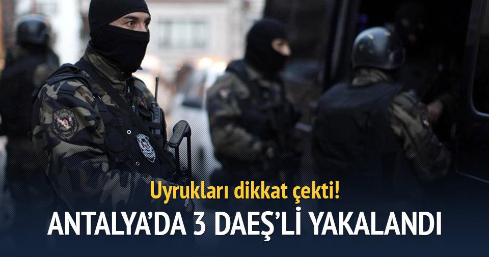 Antalya'da 3 DAEŞ'li yakalandı