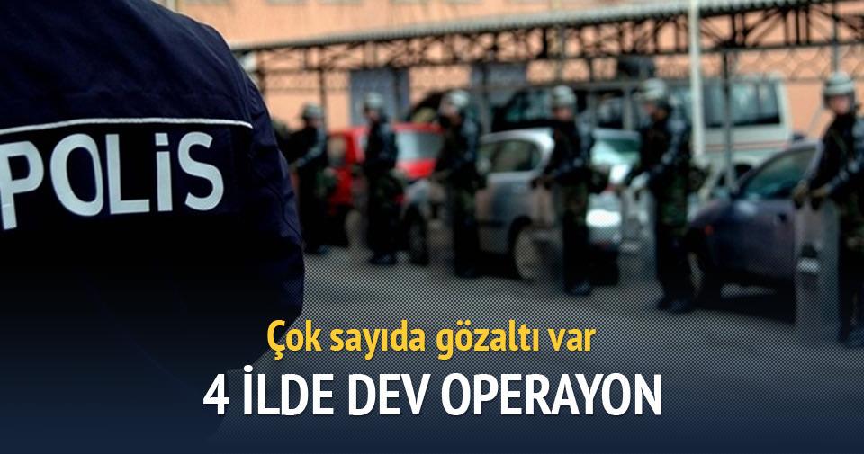 4 ilde dev operasyon: 30 kişi gözaltına alındı