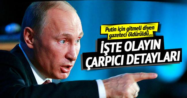 Putin'e muhalif gazeteci öldürüldü!