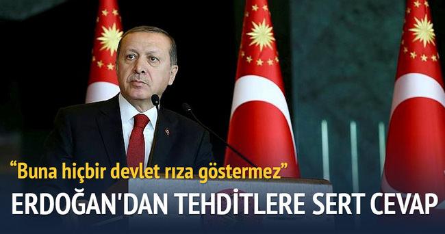 Recep Tayyip Erdoğan'dan tehditlere sert cevap