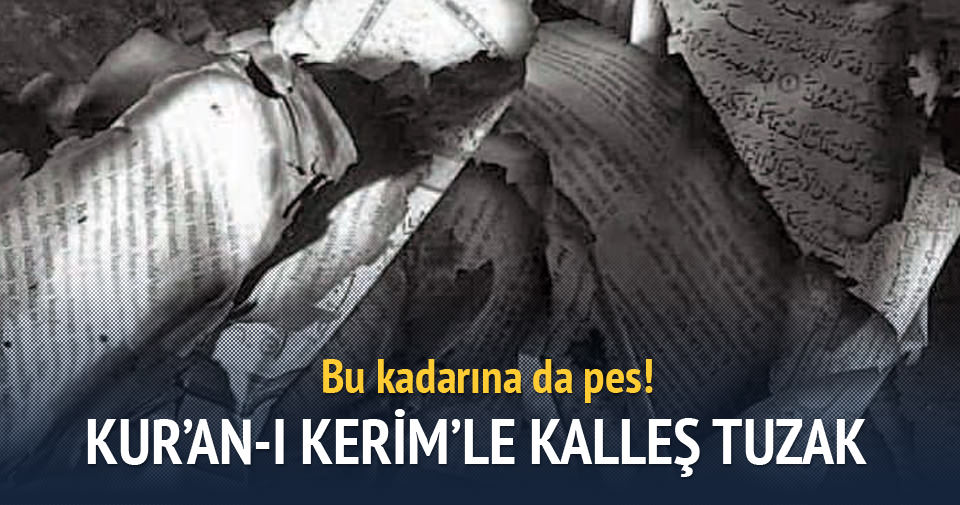 PKK'dan Kur'an-ı Kerim'le kalleş tuzak!