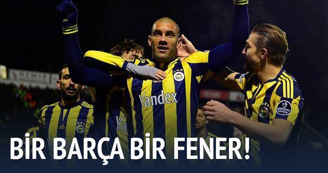 Bir Barça, bir de Fener!