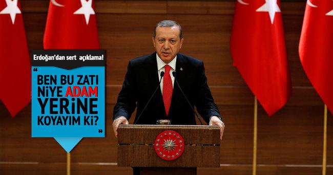 Erdoğan: Ben bu zatı niye adam yerine koyayım ki?