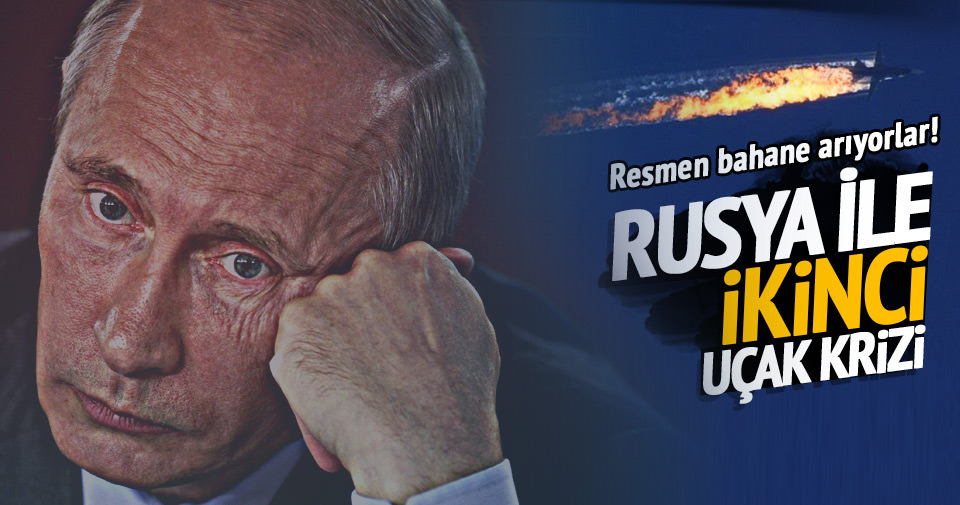Rusya ile ikinci 'uçak' krizi