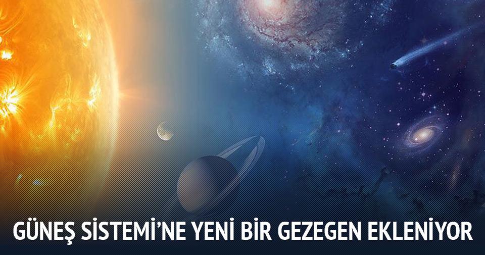 Güneş Sistemi'ne yeni bir gezegen ekleniyor