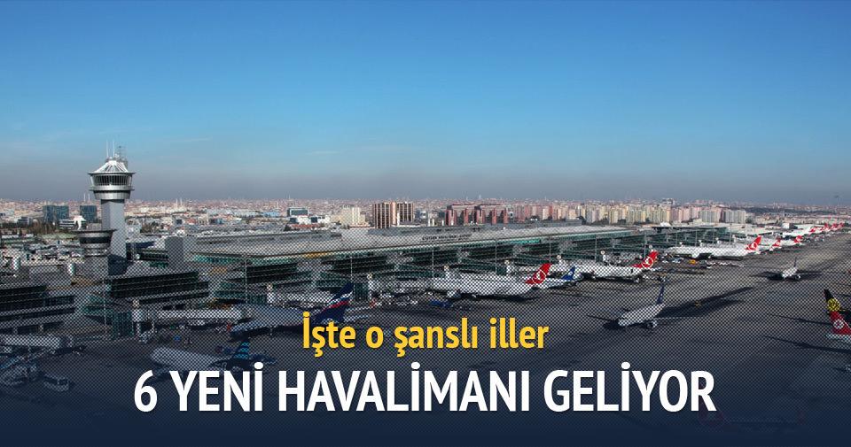 Bu yıl 6 yeni havalimanı açılacak