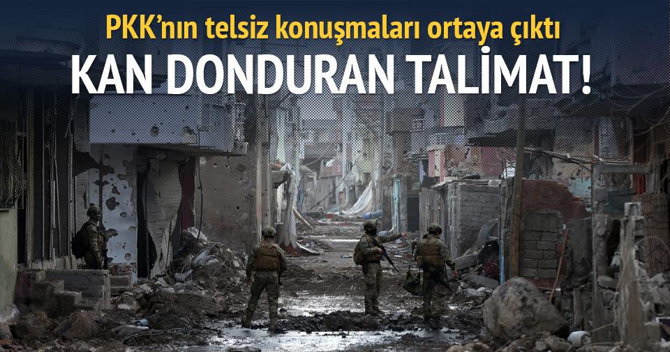 PKK'lıların telsiz konuşmasına yansıyan korkunç talimat