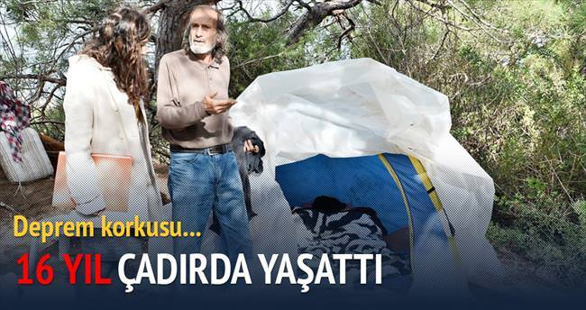 Deprem korkusu 16 yıl çadırda yaşattı