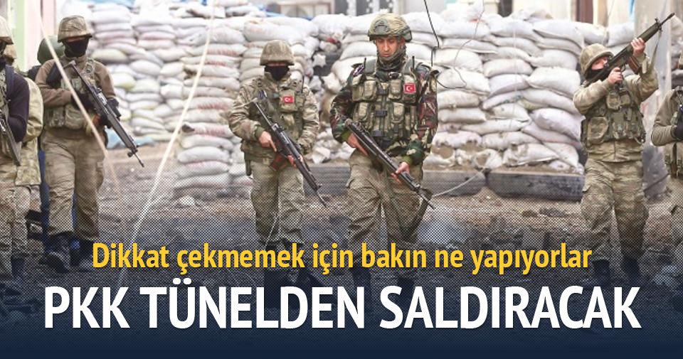PKK tünelden saldıracak