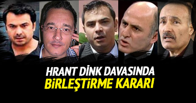 Hrant Dink davası kamu görevlilerinin ihmali' davasıyla birleşti
