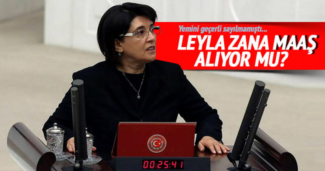 Leyla Zana maaş alıyor mu?