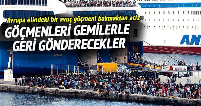Göçmenleri gemilerle geri gönderecekler