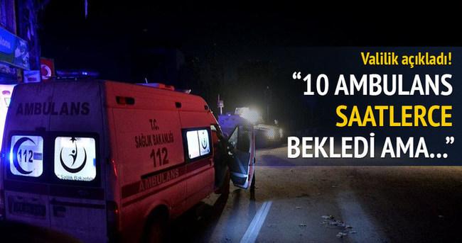 Şırnak Valiliği: Yaralılar için ambulans gitti ama...