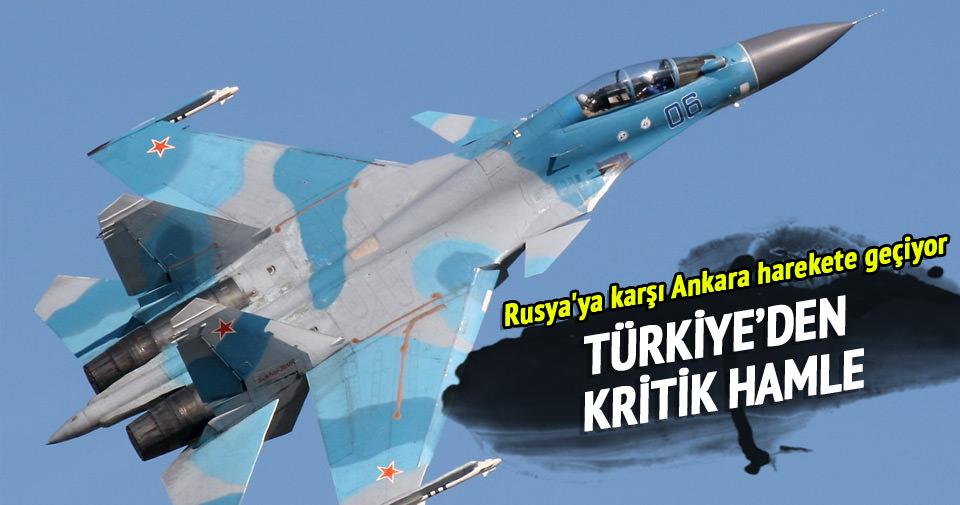 Rusya'ya karşı Ankara harekete geçiyor