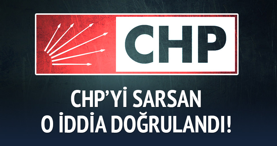 CHP o iddiayı doğruladı