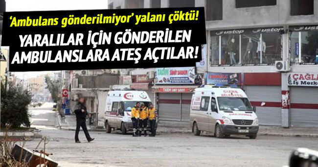 Cizre'de ambulanslara ateş açtılar!