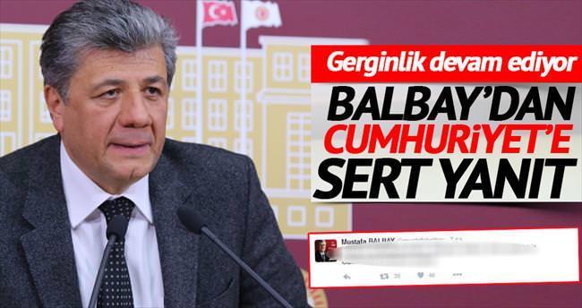 Balbay'dan Cumhuriyet'e sert yanıt