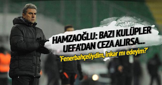 Hamzaoğlu'ndan flaş sözler: Bazı kulüpler ceza alırsa…