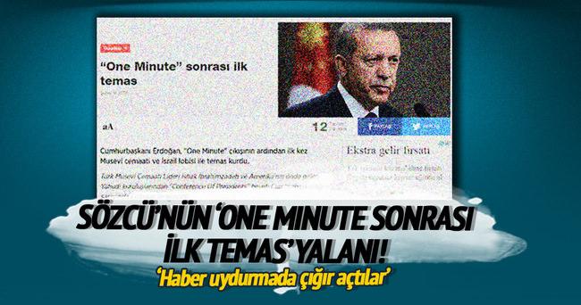Sözcü Gazetesi'nin 'One Minute' Sonrası İlk Temas Yalanı