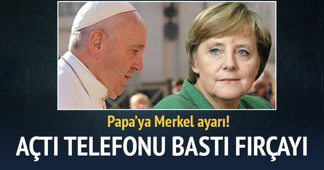 Papa'dan 'Merkel' itirafı!