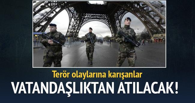 Terör olaylarına karışanlar vatandaşlıktan atılacak