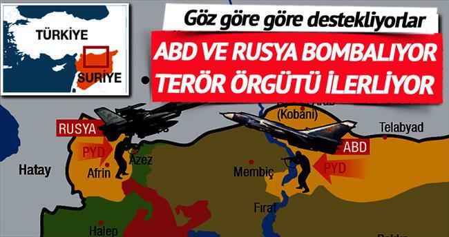 ABD ve Rusya bombalıyor terör örgütü PYD ilerliyor