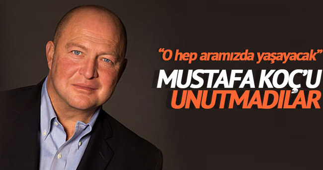 Mustafa Koç unutulmadı