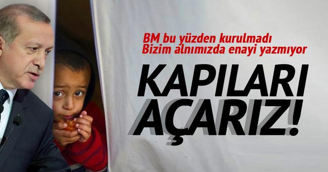 Erdoğan: Bizim alnımızda enayi yazmıyor kapıları açarız
