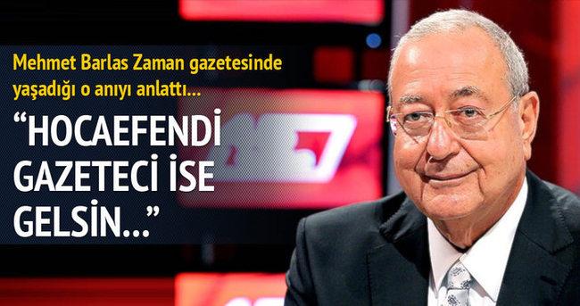 Mehmet Barlas: Zaman gazetesinde bir hafta çalıştım!