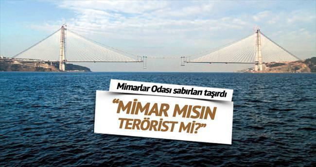 'Mimar mısın terörist mi?'