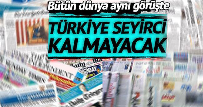 'Türkiye seyirci kalmayacak'