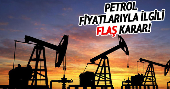 Petrol fiyatlarıyla ilgili flaş karar