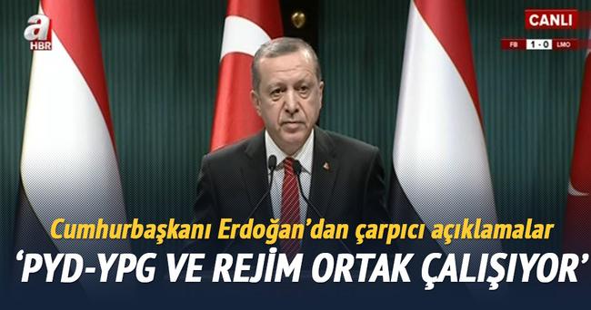Erdoğan: YPG-PYD ve rejim ortak çalışıyor