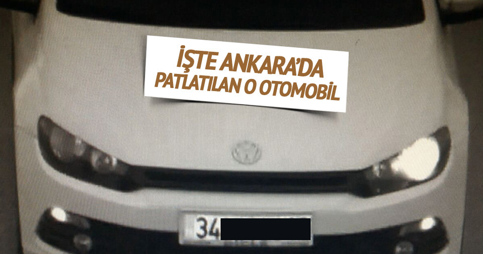 İşte Ankara'da patlatılan o otomobil