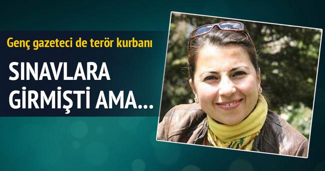 Terör genç gazeteciyi hayattan kopardı