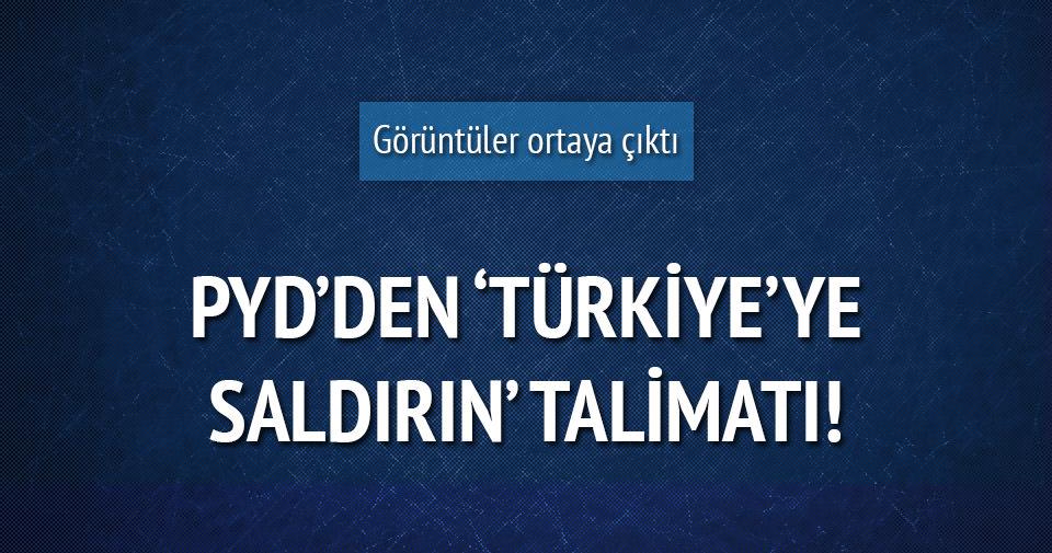 PYD'den 'Türkiye'ye saldırın' talimatı
