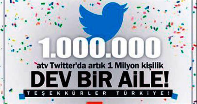 Twitter'da 1 milyon kişi atv'yi takip etti