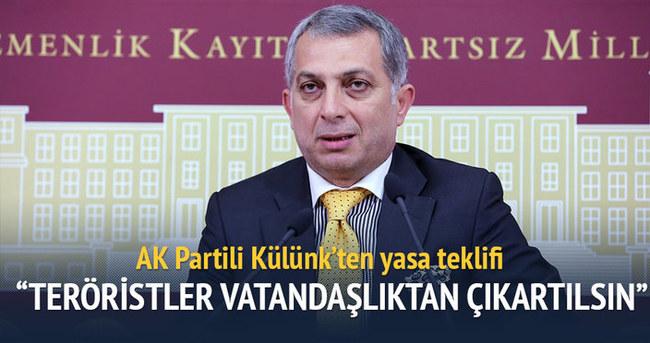 AK Partili Külünk'ten Teröristler vatandaşlıktan çıkartılsın teklifi